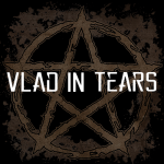 VLAD IN TEARS