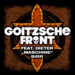 "GOITZSCHE FRONT feat. Dieter ""Maschine"" Birr"